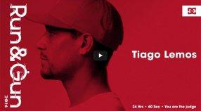 RUN & GUN 2016: TIAGO LEMOS LINE
